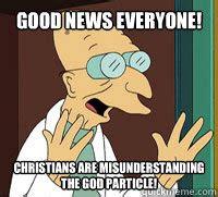 Farnsworth Meme - higgs boson joke memes