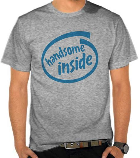 Kaos Intel Inside by Jual Kaos Handsome Inside Ict Logo Satubaju