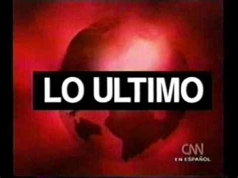 cnn espaol ltimas noticias cortinilla cnn en espa 209 ol lo ultimo youtube