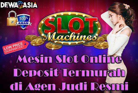 mesin slot  deposit termurah  agen judi resmi dewaasia