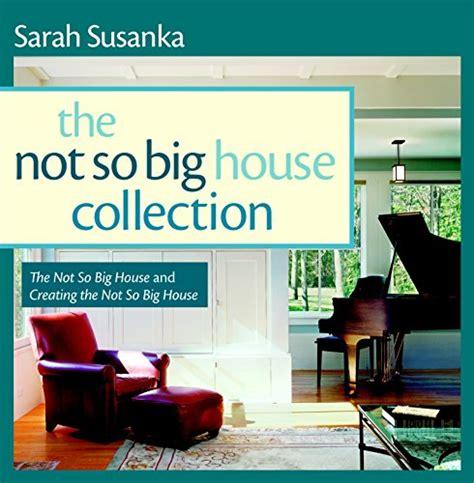 sarah susanka books kira obolensky author profile news books and speaking