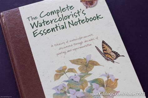 the watercolorist s essential notebook keep painting a treasury of tips to inspire your watercolor painting adventure books book review the complete watercolorist s essential