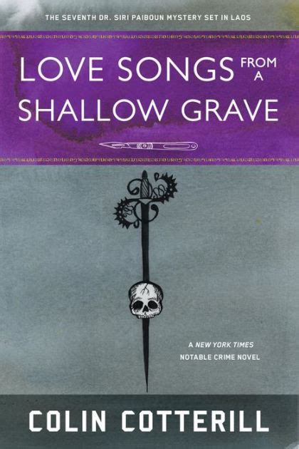 libro the shallow grave a love songs from a shallow grave dr siri paiboun series 7 by colin cotterill paperback