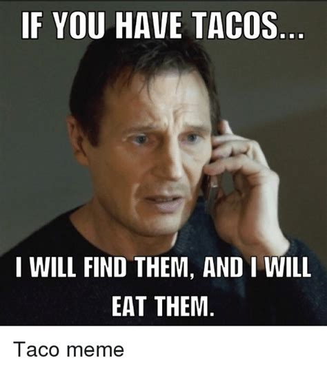 Will Meme - 25 best memes about tacos meme tacos memes
