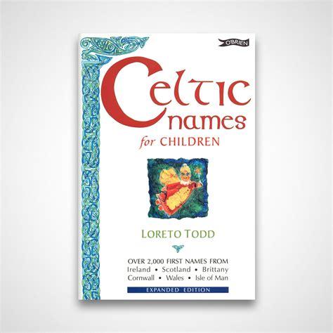 celtic names celtic names for children the celtic house