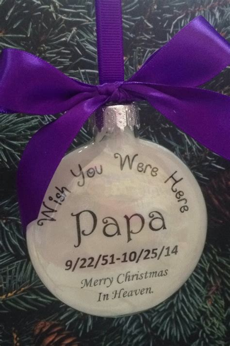 diy ornaments for loved ones away memorial ornament wish you were here papa
