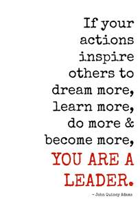 Why Do You Want To Be A Leader Essay by If Your Actions Inspire Others To More Learn More