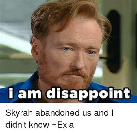 I Am Disappoint Meme - i am disappoint skyrah abandoned us and i didn t know