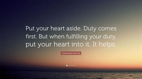 josemaria escriva quote put  heart  duty