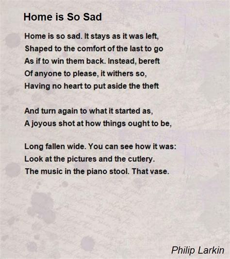 Is Sad by Home Is So Sad Poem By Philip Larkin Poem