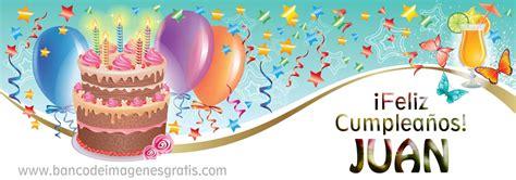imagenes de cumpleaños juan banco de im 193 genes 22 postales de cumplea 241 os con nombres y