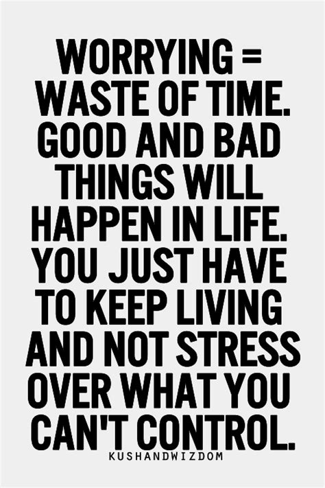 Things You Keep Just In by Quotes About Worrying And Stress Quotesgram