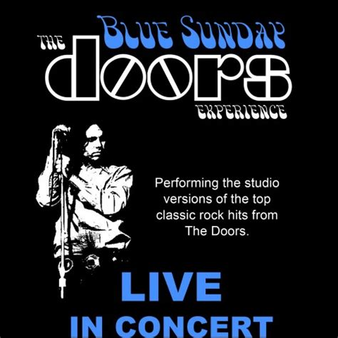 The Doors Blue Sunday by Hire Blue Sunday The Doors Experience Doors Tribute