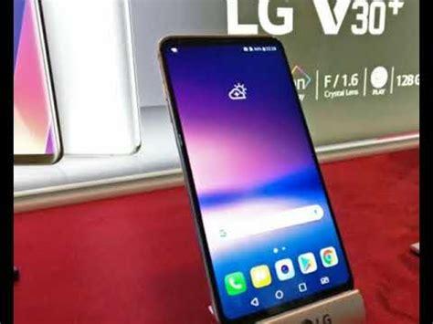 Handphone Lg Zero Handphone Terbaru 2018 Lg V30 Plus Indonesia Harga Dan Spesifikasinya Review