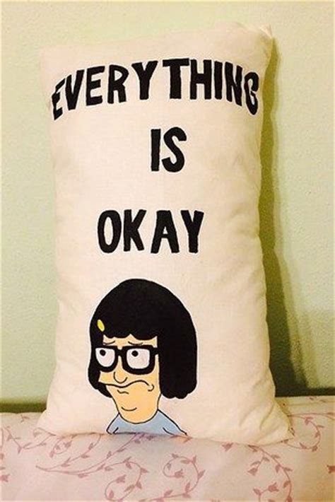 tina everything is okay face tina belcher will get you through any bad day bobs ice