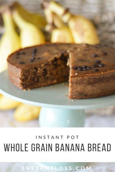 whole grains instant pot instant pot whole grain banana bread instant loss