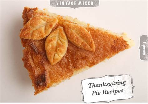 Thanksgiving Pie Recipes   Vintage Mixer