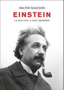 libro einstein his life and albert einstein di w isaacson