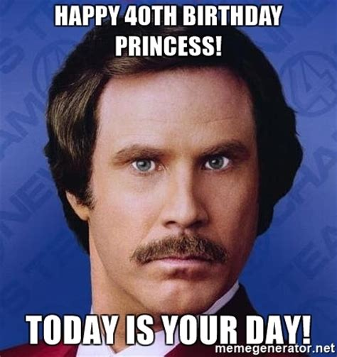 40th Birthday Meme - happy 40th birthday princess today is your day ron