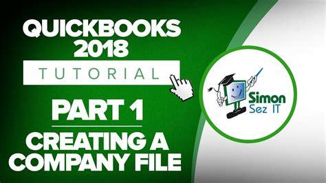 quickbooks tutorial part 1 quickbooks 2018 training tutorial part 1 how to create