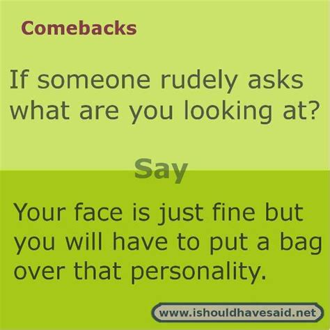 A Comeback by Comebacks To What Are You Looking At Comebacks