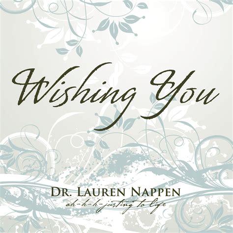 wishing you by dr lauren nappen lehigh happening