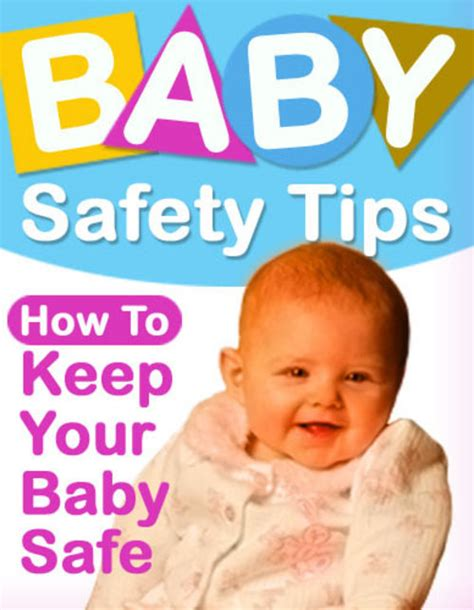 7 Tips On Keeping Your Safe by Baby Safety Tips Learn How To Keep Your Baby Safe