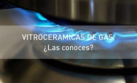 encimera a gas hornos a gas cocinas a gas vitroceramica a gas