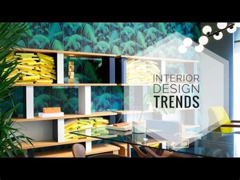 design trends for your home new interior design trends for your home 2017 youtube