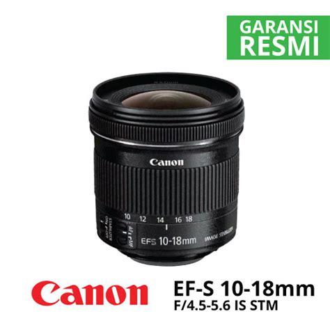 Lensa Canon 10 18 F 4 5 5 6 Is Stm jual lensa canon ef s 10 18mm is stm harga murah