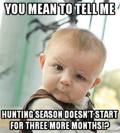 Hunting Season Meme - 10 best hunting memes