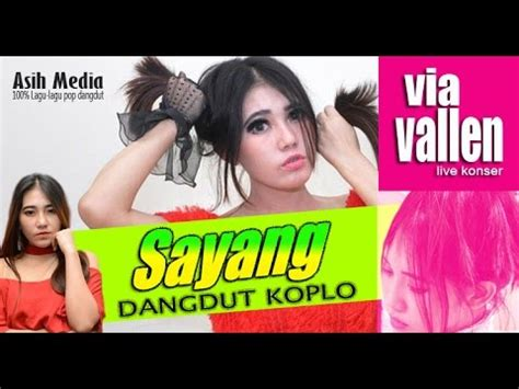 free download mp3 sayang koplo via vallen sayang via vallen dangdut koplo hot terbaru youtube