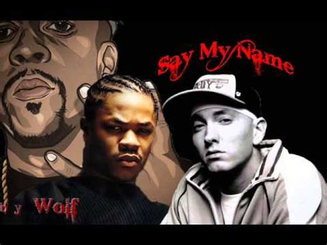 Eminem Xzibit My Name | eminem feat xzibit and nate dogg say my name by wolf