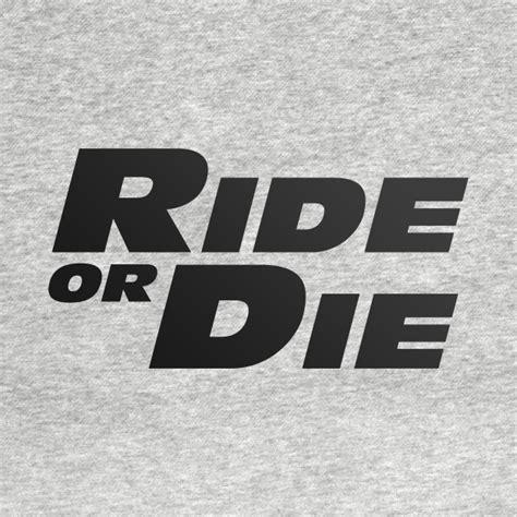 Kaos Fast And Furious Ride Or Die Design ride or die cars t shirt teepublic