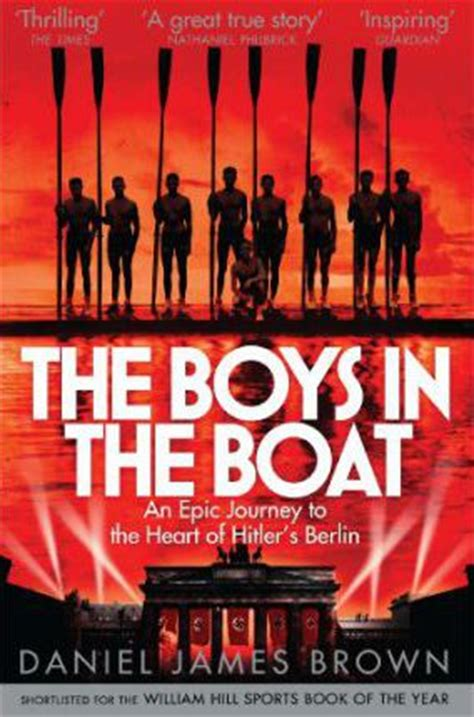 the boat a novel books the boys in the boat daniel brown 9781447210986