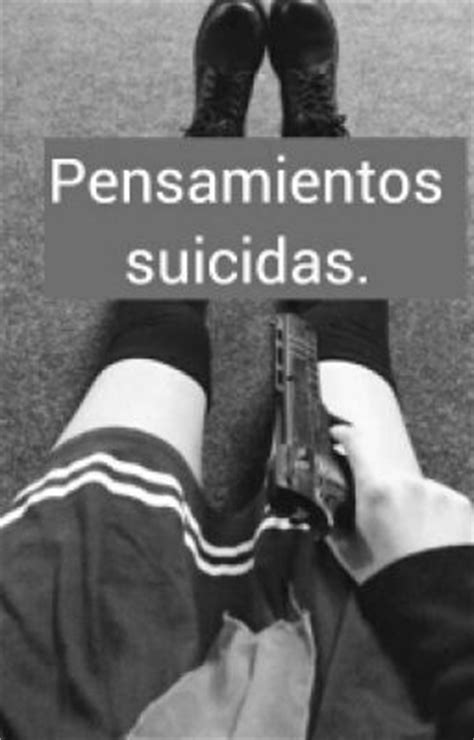 imagenes de pensamientos suicidas pensamientos suicidas besayunamos wattpad