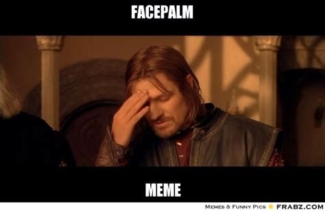 Face Palm Meme - epic facepalm meme memes
