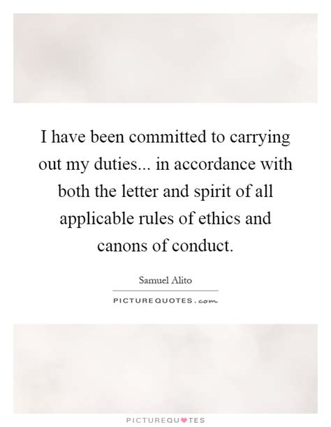 In Letter And Spirit I Been Committed To Carrying Out My Duties In Accordance Picture Quotes