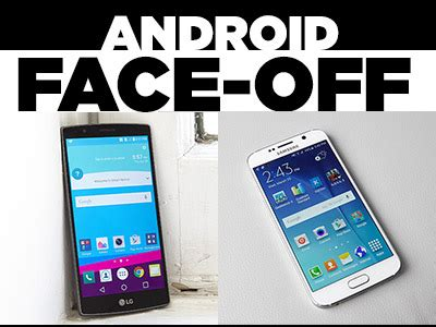 lg g4 vs. galaxy s6: ultimate android face off