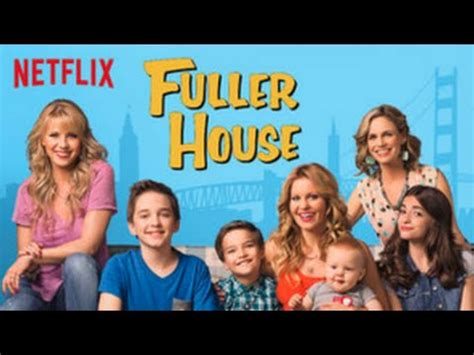 house season 1 episode 1 fuller house season 1 episode 1 full youtube