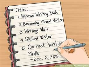 How To Improve Your Essay Writing Skills by How To Improve Your Writing Skills With Writing Exercises