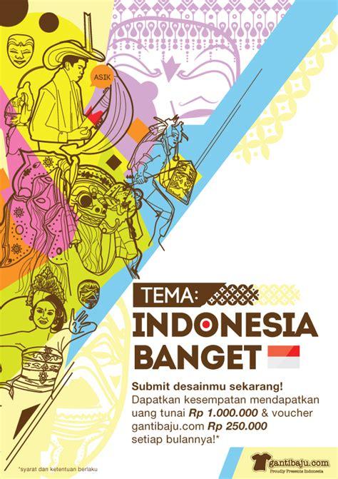 Kaos Indonesia Baju Indonesia Indonesia 5 kompetisi desain kaos indonesia banget by gantibaju on
