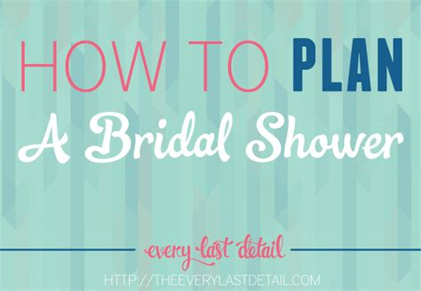 how to plan a bridal shower every last detail