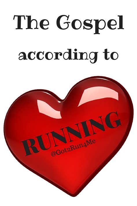 the gospel according to the gospel according to running got2run4me