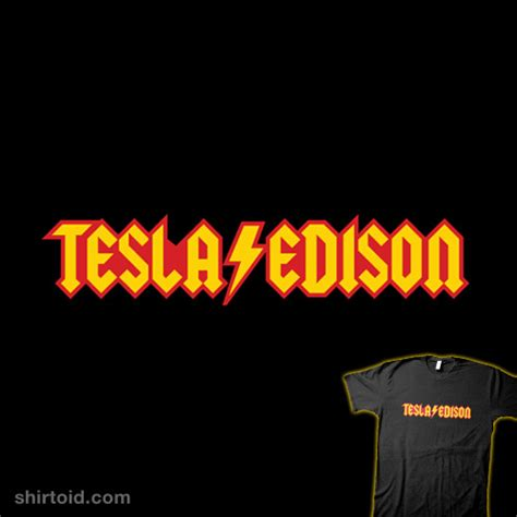Tesla Vs Eddison Tesla Vs Edison Shirtoid
