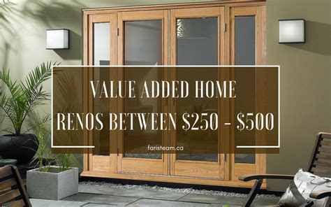 value added home renos between 250 500 the faris team