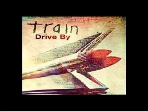 drive by lyrics train drive by lyrics train s new 2012 single youtube