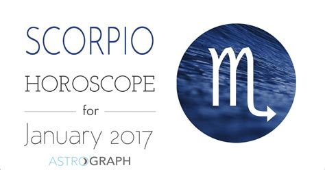 astrograph scorpio horoscope for january 2017