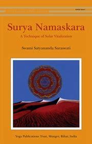 surya namaskara a technique surya namaskara a technique of solar revitalization by swami satyananda saraswati at vedic books