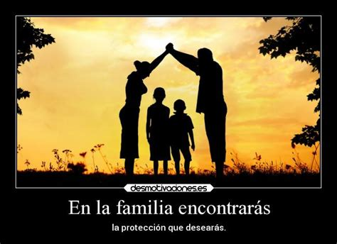 imagenes de la verdadera familia carteles familia familia frases desmotivaciones